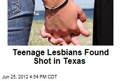 Teenage Lesbians Found Shot in Texas
