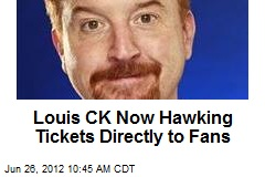 Louis CK Now Hawking Tickets Directly to Fans