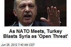 As NATO Meets, Turkey Blasts Syria as 'Open Threat'