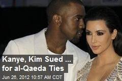 Kanye, Kim Sued ... for al-Qaeda Ties
