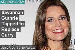 Savannah Guthrie Tapped to Replace Curry