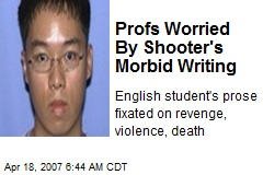Profs Worried By Shooter's Morbid Writing
