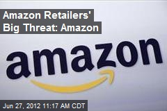 Amazon Retailers' Big Threat: Amazon