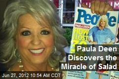 Paula Deen Discovers the Miracle of Salad