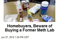 Homebuyers, Beware of Buying a Former Meth Lab