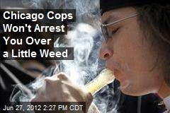 Chicago Cops Won't Arrest You Over a Little Weed