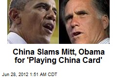 China Slams Mitt, Obama for 'Playing China Card'
