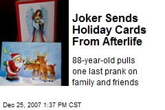 Joker Sends Holiday Cards From Afterlife