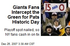 Giants Fans Intercept the Green for Pats Historic Day
