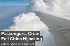 Passengers, Crew Foil China Hijacking