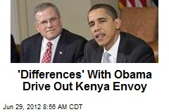 'Differences' With Obama Drive Out Kenya Envoy