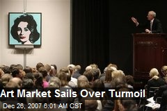 Art Market Sails Over Turmoil