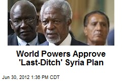 World Powers Approve 'Last-Ditch' Syria Plan