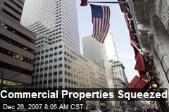 Commercial Properties Squeezed