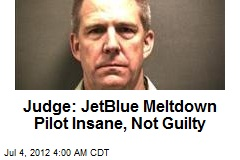 Judge: JetBlue Meltdown Pilot Insane, Not Guilty