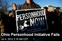 Ohio Personhood Initiative Fails