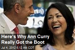 Here's Why Ann Curry Really Got the Boot