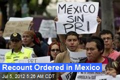 Recount Ordered in Mexico