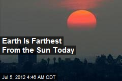 Earth Is Farthest From the Sun Today
