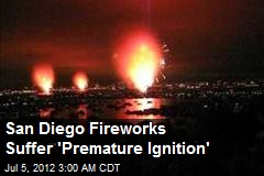 San Diego Fireworks Suffer 'Premature Ignition'