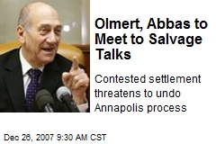 Olmert, Abbas to Meet to Salvage Talks