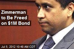 Zimmerman to Be Freed on $1M Bond