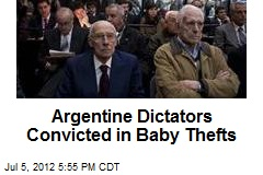 Argentine Dictators Convicted in Baby Thefts