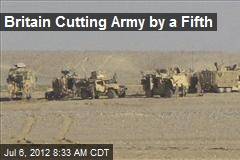 Britain Cutting Army by a Fifth