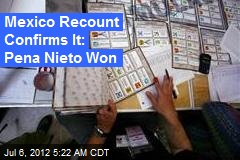 Mexico Recount Confirms Pena Neito Win