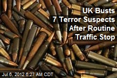 UK Busts 7 Terror Suspects After Routine Traffic Stop