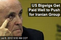US Bigwigs Get Paid Well to Push for Iranian Group