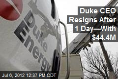 Duke CEO Resigns After 1 Day—With $44.4M