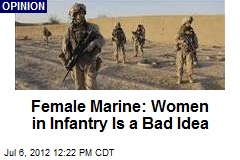 Female Marine: Women in Infantry Is a Bad Idea