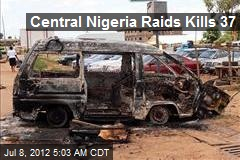 Central Nigeria Raids Kills 37