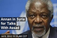 Annan in Syria for Talks With Assad