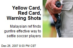 Yellow Card, Red Card, Warning Shots