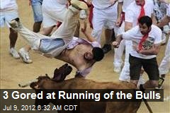 3 Gored at Running of the Bulls