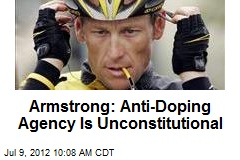 Armstrong: Anti-Doping Agency Is Unconstitutional