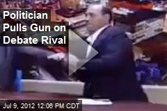 Politician Pulls Gun on Debate Rival