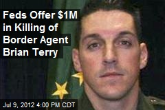 Feds Offer $1M in Killing of Border Agent Brian Terry