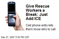 Give Rescue Workers a Break: Just Add ICE