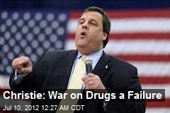 Christie: War on Drugs a Failure