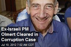 Ex-Israeli PM Olmert Cleared in Corruption Case