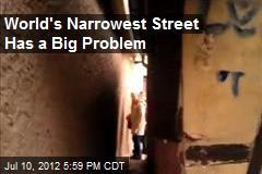 World's Narrowest Street Has a Big Problem