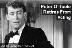 Peter O'Toole Retires From Acting