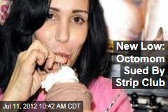 New Low: Octomom Sued By Strip Club