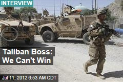 Taliban Boss: We Can't Win