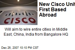 New Cisco Unit First Based Abroad