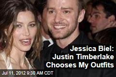Jessica Biel: Justin Timberlake Chooses My Outfits