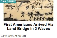 First Americans Arrived Via Land Bridge in 3 Waves